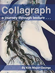 Collagraph, a Journey Through Texture