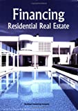 Financing Residential Real Estate, Megan Dorsey and David Rockwell, 1887051333