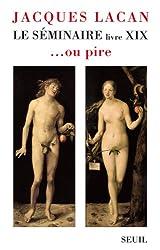 Le séminaire : Livre XIX... ou pire