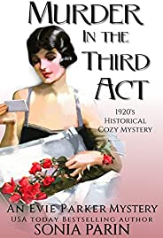 Murder in the Third Act: A 1920s Historical Cozy Mystery (An Evie Parker Mystery Book 6)