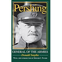 Pershing: General of the Armies by Donald Smythe (1986-05-22)