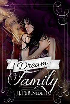 Dream Family (Dream Series Book 4) by [DiBenedetto, J.J.]