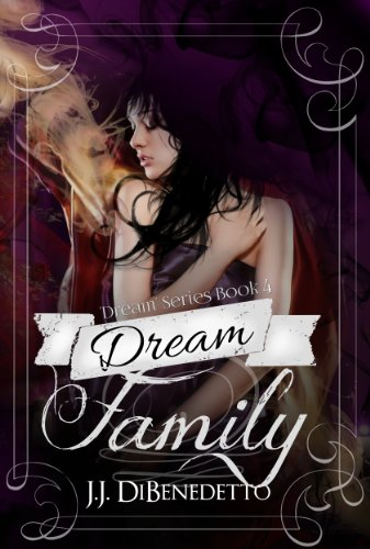 Book: Dream Family (Dreams, book 4) by J.J. DiBenedetto