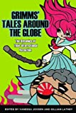 Grimms' Tales Around the Globe : The Dynamics of Their International Reception, , 0814339204