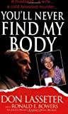 You'll Never Find My Body, Don Lasseter and Ronald E. Bowers, 078601928X
