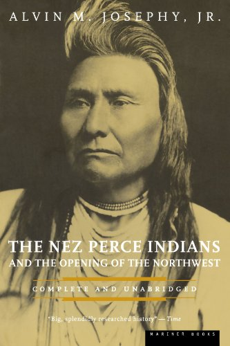 The Nez Perce Indians and the Opening of the Northwest (American Heritage Library)