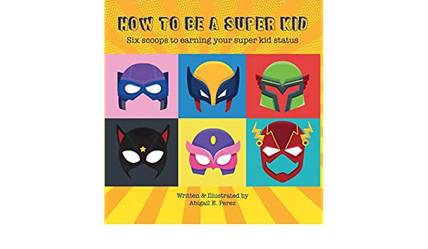 How to Be A Super Kid: Six scoops to earning your super kid ...