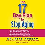 The 17-Day Plan to Stop Aging | Dr. Mike Moreno