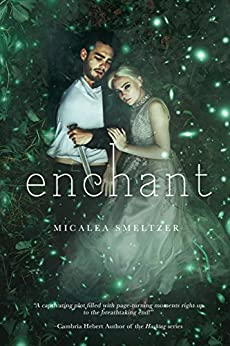 Enchant (The Enchanted Book 1) by [Smeltzer, Micalea]
