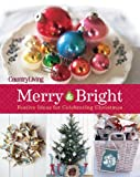 Country Living Merry and Bright, Country Living Magazine Editors, 1588169073
