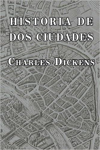 Historia de dos ciudades (Spanish Edition): Charles Dickens: 9781484185933: Amazon.com: Books
