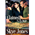 Claimed By Love (Wild Hunters Book 1)