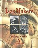 Jazz Makers: Vanguards of Sound (Oxford Profiles)
