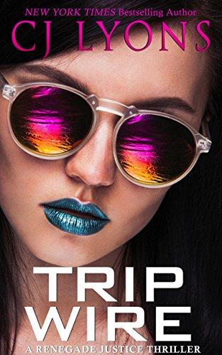 TRIP WIRE: a Renegade Justice Thriller featuring Morgan Ames (Renegade Justice Thrillers Book 5)