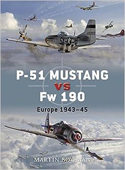 P-51 Mustang vs Fw 190: Europe 1943-45 (Duel)