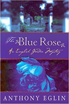 The Blue Rose: An English Garden Mystery