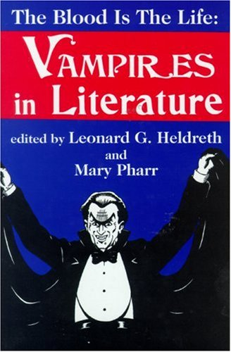 Blood is the Life: Vampires in Literature by Brand: Popular Press 1