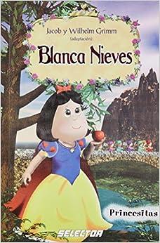 Book Blanca nieves (Princesitas / Little Princesses) (Spanish Edition)