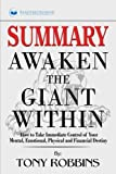 img - for Summary: Awaken the Giant Within: How to Take Immediate Control of Your Mental, Emotional, Physical and Financial book / textbook / text book
