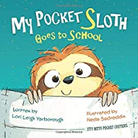 My Pocket Sloth Goes to School (Itty Bitty Pocket Critters)