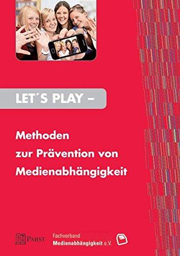 Price comparison product image Let's Play - Methoden zur Prävention von Medienabhängigkeit