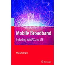 Mobile Broadband - Including WiMAX and LTE