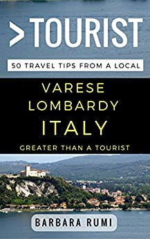 Download for free Greater Than a Tourist Varese  Lombardy  Italy: 50 Travel Tips from a Local