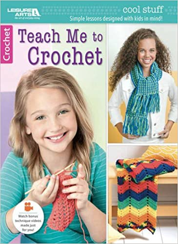 Cool Stuff Teach Me To Crochet Leisure Arts 6649 Leisure Arts