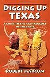 Digging up Texas, Robert F. Marcom, 1556229372