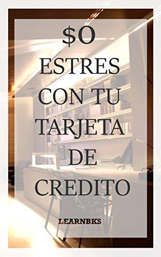 Amazon.com: 0 Estres con tu Tarjeta de Credito (Spanish ...