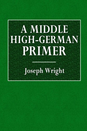 A Middle High-German Primer: With Grammar, Notes, and Glossary (Clarendon Press)