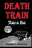 Death Train, Randall Peterson, 1481117823