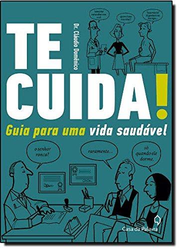 Te Cuida! - Guia Para Uma Vida Saudavel (Em Portugues do Brasil) - Dr. Claudio Domenico