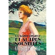 La Garden-party et autres nouvelles (Annotated) (French Edition)