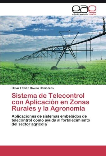 Sistema de Telecontrol Con Aplicacion En Zonas Rurales y La Agronomia