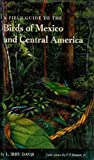 A Field Guide to the Birds of Mexico and Central America, L. Irby Davis, 0292707002