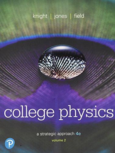 College Physics: A Strategic Approach Volume 2 (Chs 17-30) (4th Edition)