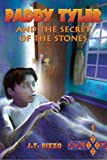 Paddy Tyler and the Secret of the Stones, J. T. Rizzo, 1883647150