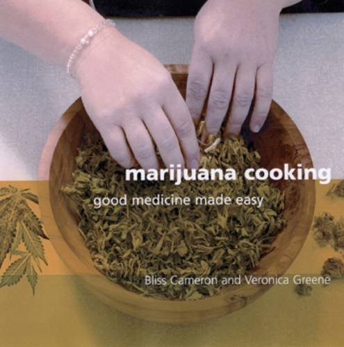 51PeQQ4N%2BiL Marijuana Cooking: Good Medicine Made Easy