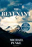 The Revenant: The Bestselling Book That Inspired the Award-Winnning Movie