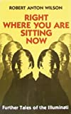 Right Where You Are Sitting Now, Robert Wilson, 0915904659