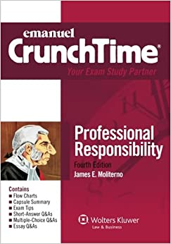 CrunchTime: Professional Responsibility, Fourth Edition