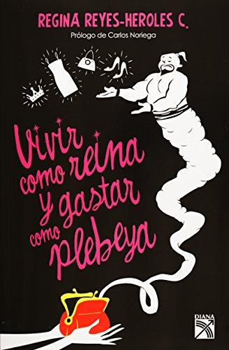 Vivir Como Reina Y Gastar Como Plebeya  Spanish Edition