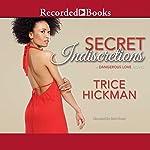 Secret Indiscretions   Trice Hickman