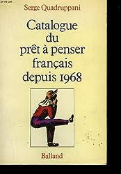 Catalogue du prêt-à-penser français depuis 1968