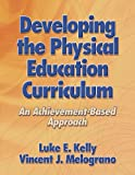 Developing the Physical Education Curriculum 1st Edition
