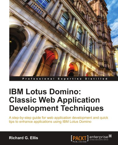 IBM Lotus Domino: Classic Web Application Development Techniques by Richard G. Ellis, Packt Publishing
