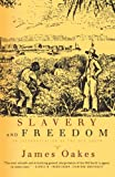 Slavery and Freedom, James Oakes, 0393317668