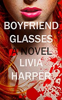 Boyfriend Glasses (Greta Bell Psychological Thriller Book 1) by [Harper, Livia]