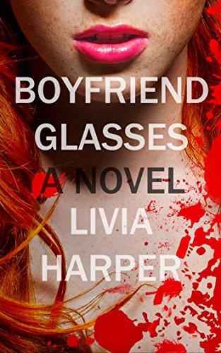 Boyfriend Glasses (Greta Bell Psychological Thriller Book - Glasses Boyfriend